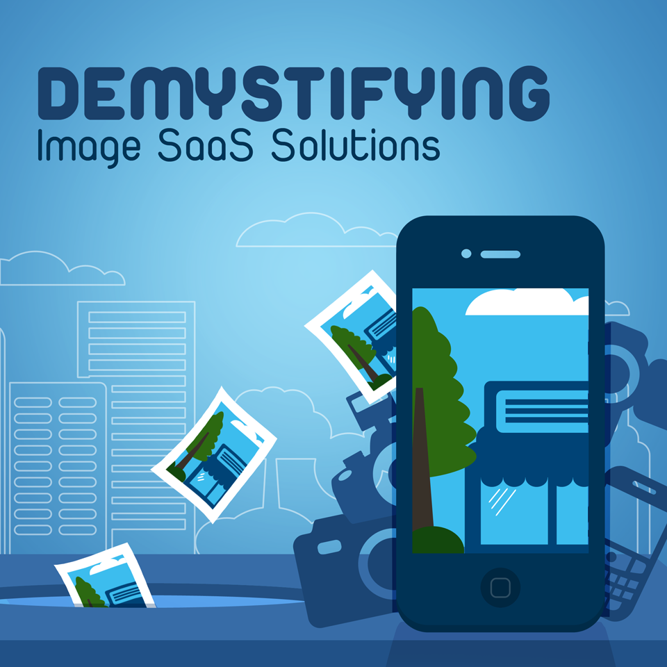 Demystifying Image SaaS Solutions